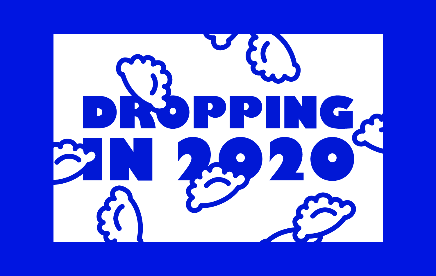 Dropping in 2020 Graphics